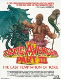 POSTER - THE TOXIC AVENGER PART III THE LAST TEMPTATION OF TOXIE